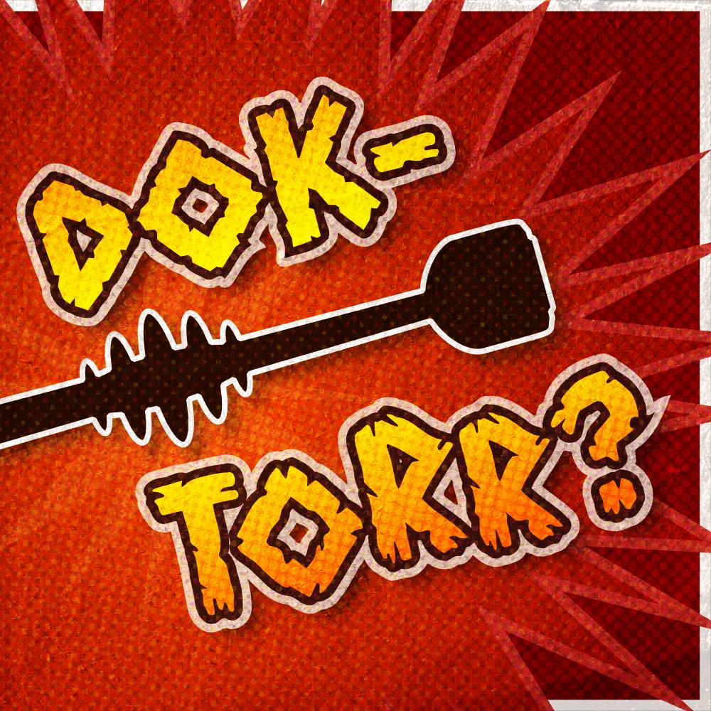 Dok-torr?